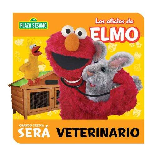 Download Los Oficios de Elmo cuando crezca sera: (VETERINARIO, by sesame street) ebook