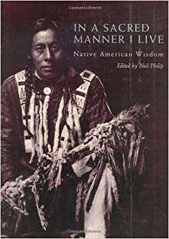 In a Sacred Manner I Live: Native American Wisdom