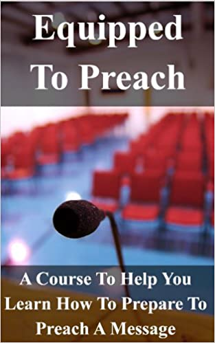 Read online Equipped To Preach Workbook (Equipping The Saints 7) PDF, azw (Kindle), ePub