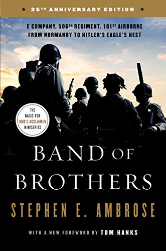 - Band of Brothers: E Company, 506th Regiment, 101st Airborne from Normandy to Hitler's Eagle's Nest