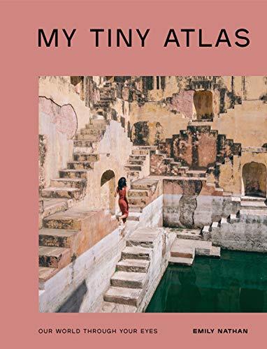 My Tiny Atlas: Our World Through Your Eyes (World Best Photographer List)