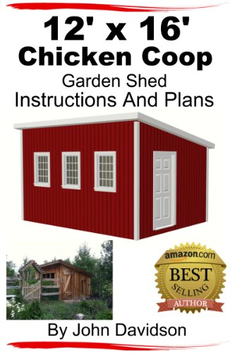 16' Garden (12' x 16' Chicken Coop Garden Shed Instructions and Plans)