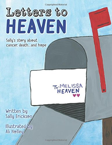 Download Letters to Heaven: Sally's Story about Cancer, Death...and Hope pdf epub