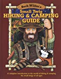 Buck Wilder's Small Twig Hiking and Camping Guide, Timothy R. Smith, 0964379333