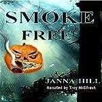Smoke Free: A Short Single | Janna Hill
