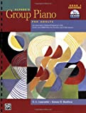 Alfred's Group Piano for Adults Student Book 1 (Second Edition): An Innovative Method Enhanced With Audio and Midi Files for Practice and Performance (Alfred's Group Piano for Adults), E. L. Lancaster, Kenon D. Renfrow, 0739053019