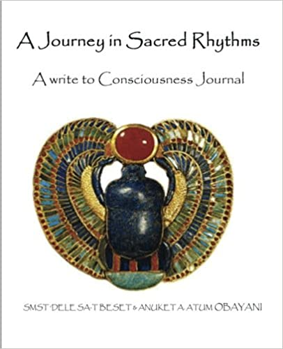 A Journey in Sacred Rhythms: A Write to Consciousness Journal: Volume 1 (Sacred Rhythms Journal)
