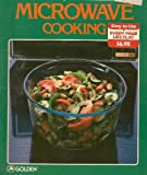 Betty Crocker's Microwave Cooking, Betty Crocker Editors, 0307099415