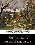 Slavery in Rhode Island, 1755-1776, Part 1, pp. 113-165