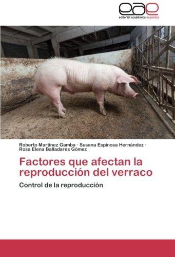 Descargar Libro Factores Que Afectan La Reproducción Del Verraco: Control De La Reproducción Roberto Martínez Gamba