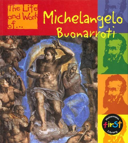 The Life and Work of Buonarroti Michelangelo Hardback (First Library:) ebook