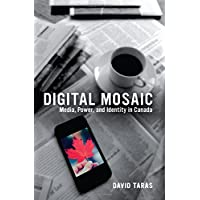 Digital Mosaic: Media, Power, and Identity in Canada