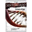 Sentenciado: Metamorfosis: Parte I (Spanish Edition)