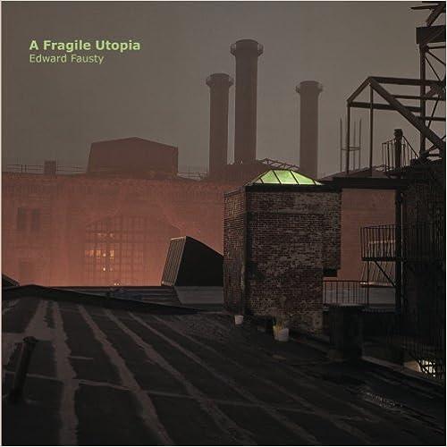 Book A Fragile Utopia: Edward Fausty