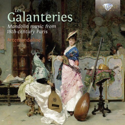 Les Galanteries: Mandolin Music from 18th-Century Paris (Century 18th Music)