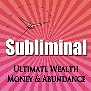 Subliminal Ultimate Wealth, Money & Abundance Speech