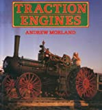 Traction Engines, Morland, Andrew, 0850458056