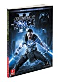 Star Wars the Force Unleashed 2, Prima Games Staff and Fernando Bueno, 0307469093