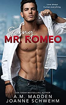 Scoring Mr. Romeo (The Mr. Wrong Series Book 3) by [Madden, A.M., Schwehm, Joanne]