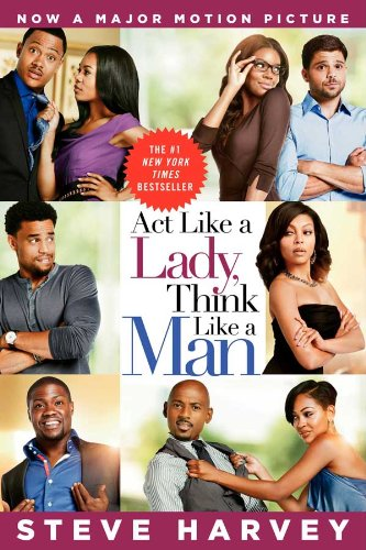 Act Like a Lady, Think Like a Man by Steve Harve