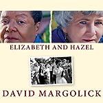 Elizabeth and Hazel: Two Women of Little Rock | David Margolick