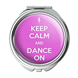Keep Calm And Dance On Ballet Dancer Compact Purse Mirror