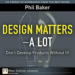 Great Design Matters—A Lot
