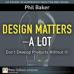 Great Design Matters—A Lot