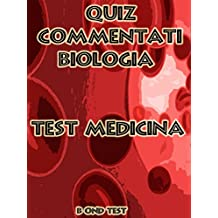 Quiz Commentati Biologia Medicina (Italian Edition)