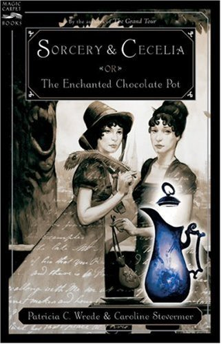 [Patricia C. Wrede] Sorcery and Cecelia or The Enchanted Chocolate Pot - Paperback (Sorcery And Cecelia Or The Enchanted Chocolate Pot)