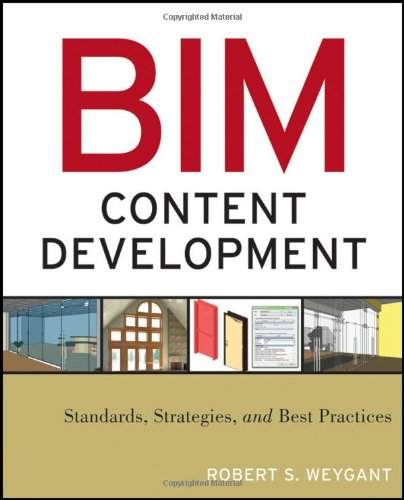 [PDF] BIM Content Development: Standards, Strategies, and Best Practices Free Download | Publisher : Wiley | Category : Computers & Internet | ISBN 10 : 0470583576 | ISBN 13 : 9780470583579