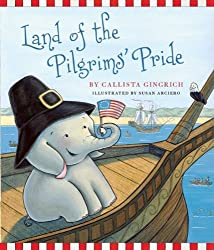 Land of the Pilgrims Pride: Ellis Discovers the 13 Colonies (Ellis the Elephant)