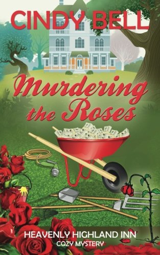 Download Murdering the Roses (A Heavenly Highland Inn Cozy Mystery) ebook