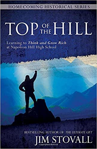 Top Of The Hill: Learning To Think And Grow Rich At Napoleon Hill ...
