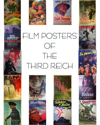 Film Posters of the Third Reich William Gillespie and Joel Nelson