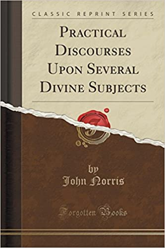 Book Practical Discourses Upon Several Divine Subjects (Classic Reprint)