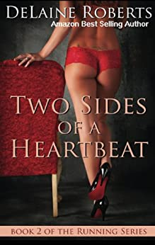 Two Sides of a Heartbeat: Book 2 of The Running Series by [Roberts, DeLaine]