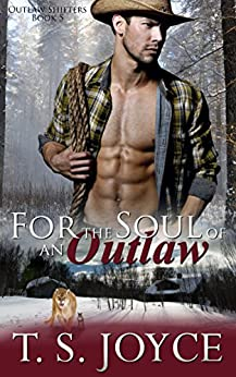 For the Soul of an Outlaw (Outlaw Shifters Book 5) by [Joyce, T. S.]