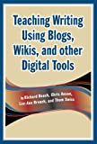 Teaching Writing Using Blogs, Wikis, and other Digital Tools, Richard Beach, Chris Anson, Lee-Ann K. Breuch, Dr. Thom Swiss, 1933760281