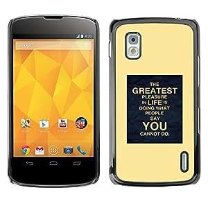 All Phone Most Case / Hard PC Metal piece Shell Slim Cover Protective Case Carcasa Funda Caso de protección para LG Google Nexus 4 E960 yellow poster inspiring you life moving