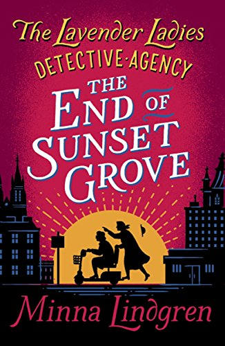 The End of Sunset Grove (Lavender Ladies Detective Agency Book 3) by [Lindgren, Minna]