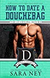 The Learning Hours (How to Date Douchebag) (Volume 3)