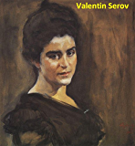 213 Color Paintings of Valentin Alexandrovich Serov - Russian Realist Painter (January 19, 1865 - December 5, 1911)