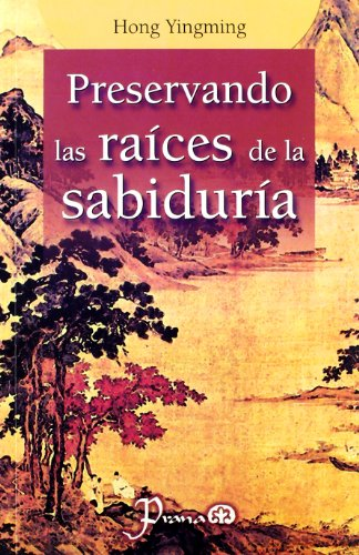 Preservando las raices de la sabiduria (Spanish Edition) [Hong Yingming] (Tapa Blanda)