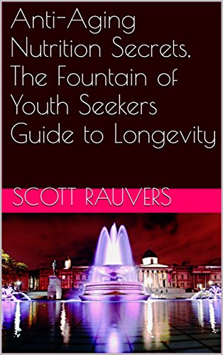 51oZzlpIX4L - Anti-Aging Nutrition Secrets, The Fountain of Youth Seekers Guide to Longevity