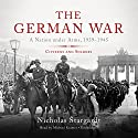 The German War: A Nation Under Arms, 1939-1945; Citizens and Soldiers Audiobook by Nicholas Stargardt Narrated by Michael Kramer