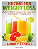 Juicing for Weight Loss, Aubrey Azzaro, 1495430146