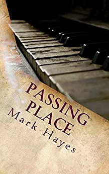 Passing Place: Location Relative: dark science fiction, horror, fantasy and wit by [Hayes, Mark]