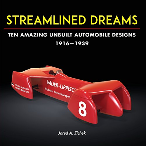 Streamlined Dreams: Ten Amazing Unbuilt Automobile Designs, 1916-1939 (Records Speed)