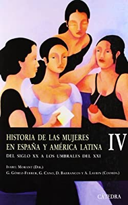 Historia De Las Mujeres En Espana Y America Latina / History of Women in Spain and Latin